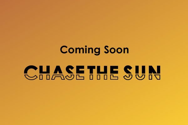 coming soon to chase the sun holding image